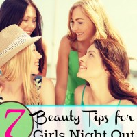 We've got 7 girls night out beauty tips to help get you summer ready!