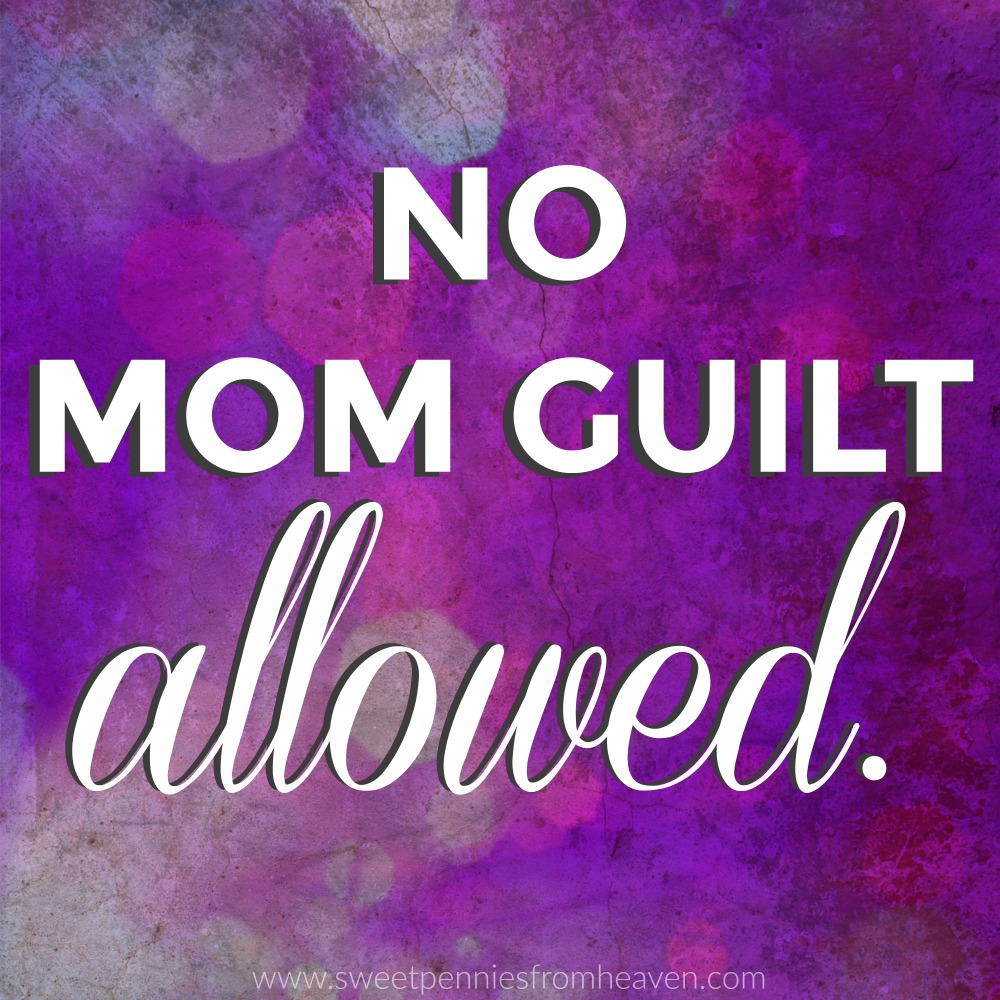 no mom guilt allowed