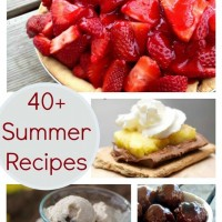 We're sharing over 40 incredible summer recipes including appetizers, lunch and dinner ideas, desserts and drinks!